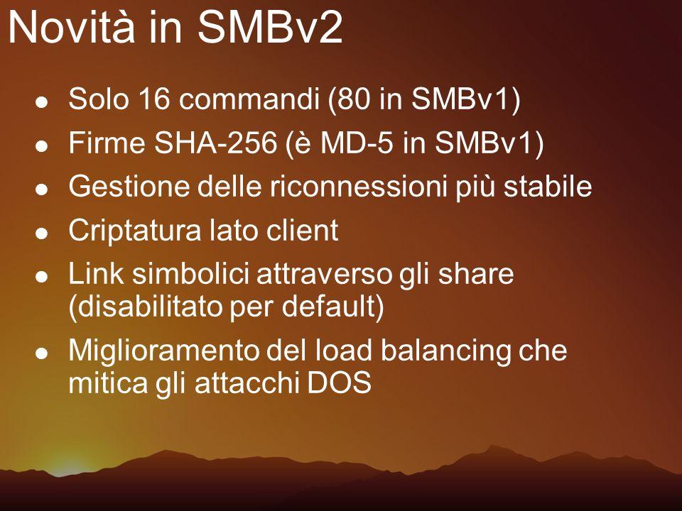 Novità in SMBv2 Solo 16 commandi (80 in SMBv1)
