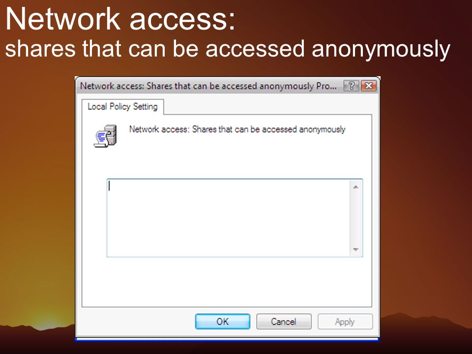 Network access: shares that can be accessed anonymously