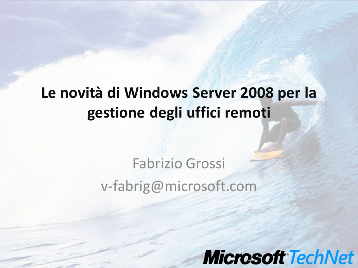 Le novità di Windows Server 2008 per la gestione degli uffici remoti