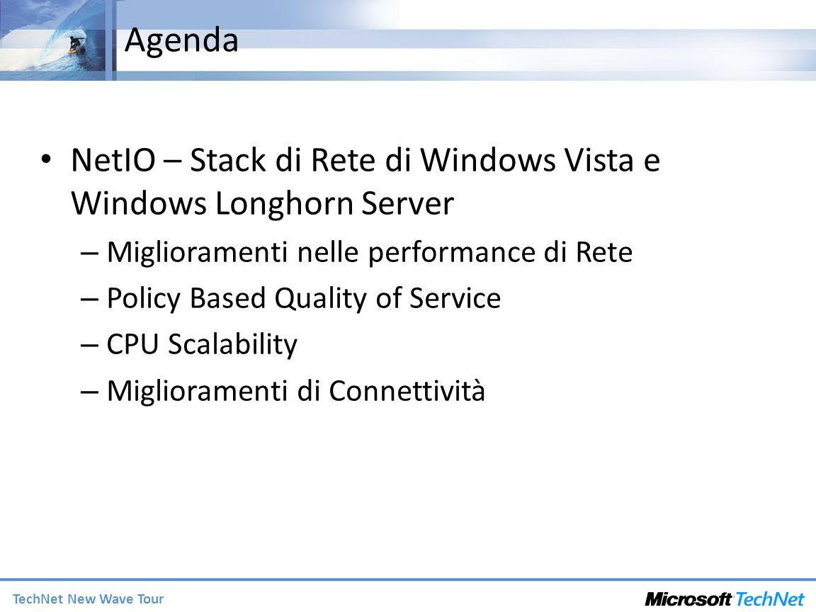 Agenda NetIO – Stack di Rete di Windows Vista e Windows Longhorn Server. Miglioramenti nelle performance di Rete.