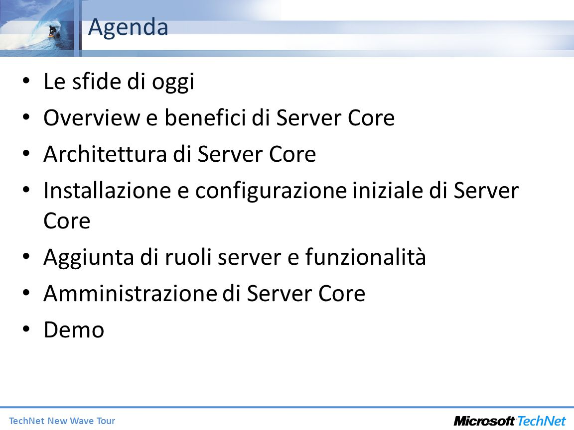 Agenda Le sfide di oggi Overview e benefici di Server Core