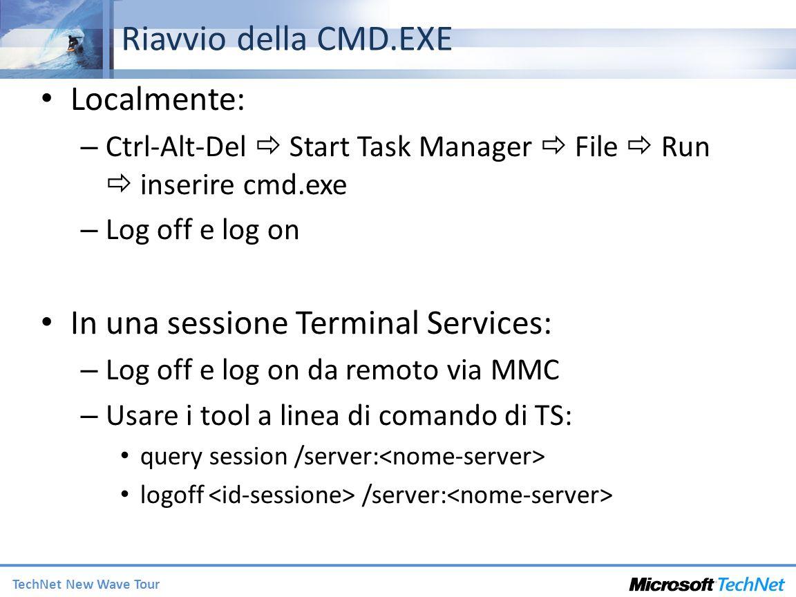 Riavvio della CMD.EXE Localmente: In una sessione Terminal Services: