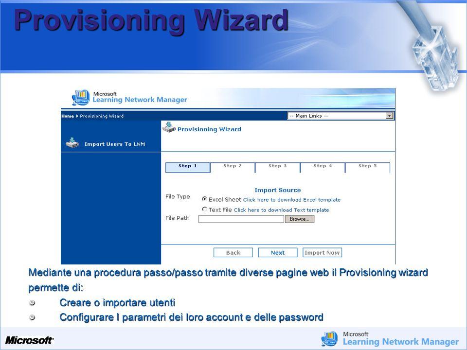 Provisioning Wizard Mediante una procedura passo/passo tramite diverse pagine web il Provisioning wizard.