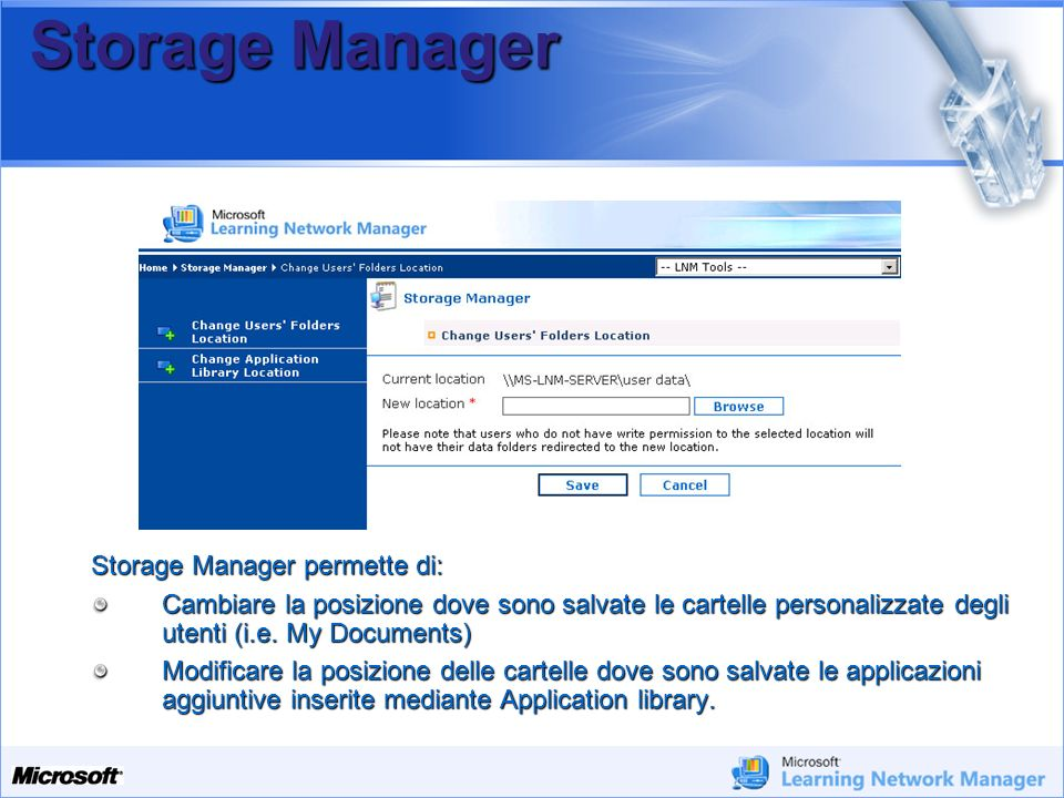 Storage Manager Storage Manager permette di:
