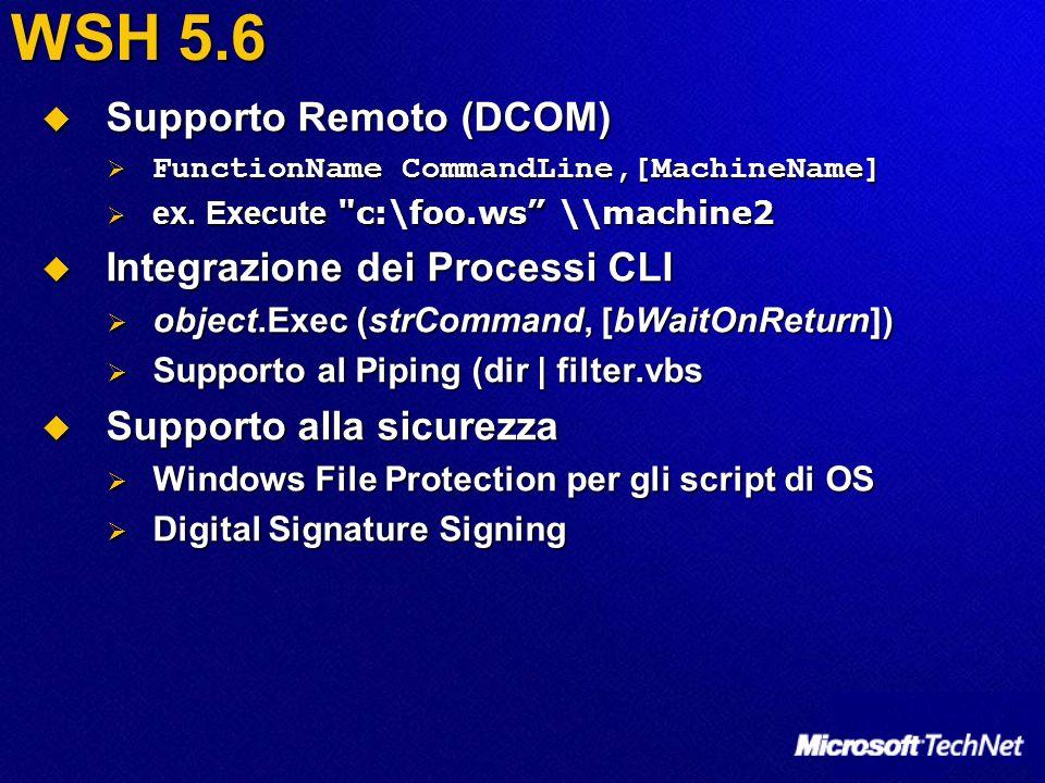 WSH 5.6 Supporto Remoto (DCOM) Integrazione dei Processi CLI
