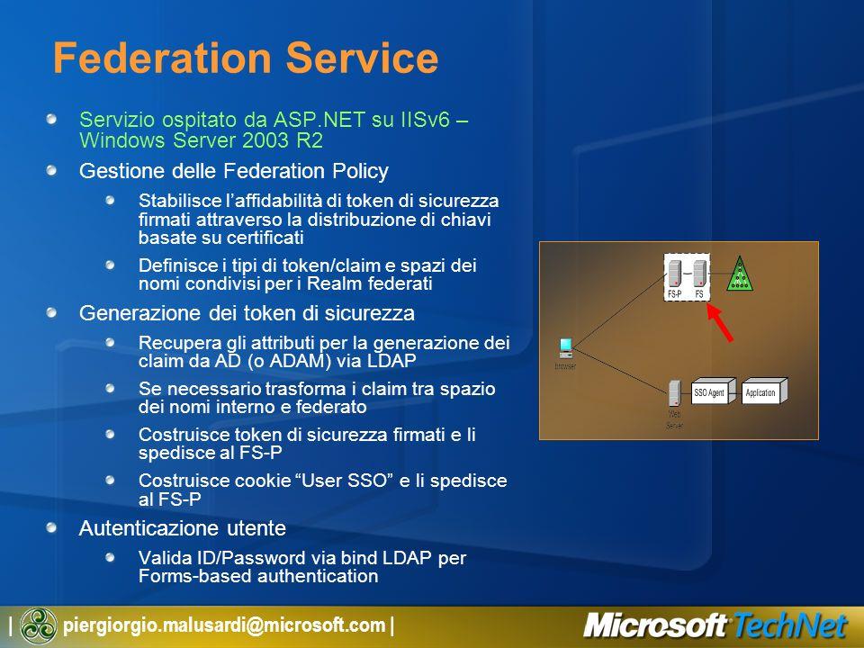Federation Service Servizio ospitato da ASP.NET su IISv6 – Windows Server 2003 R2. Gestione delle Federation Policy.