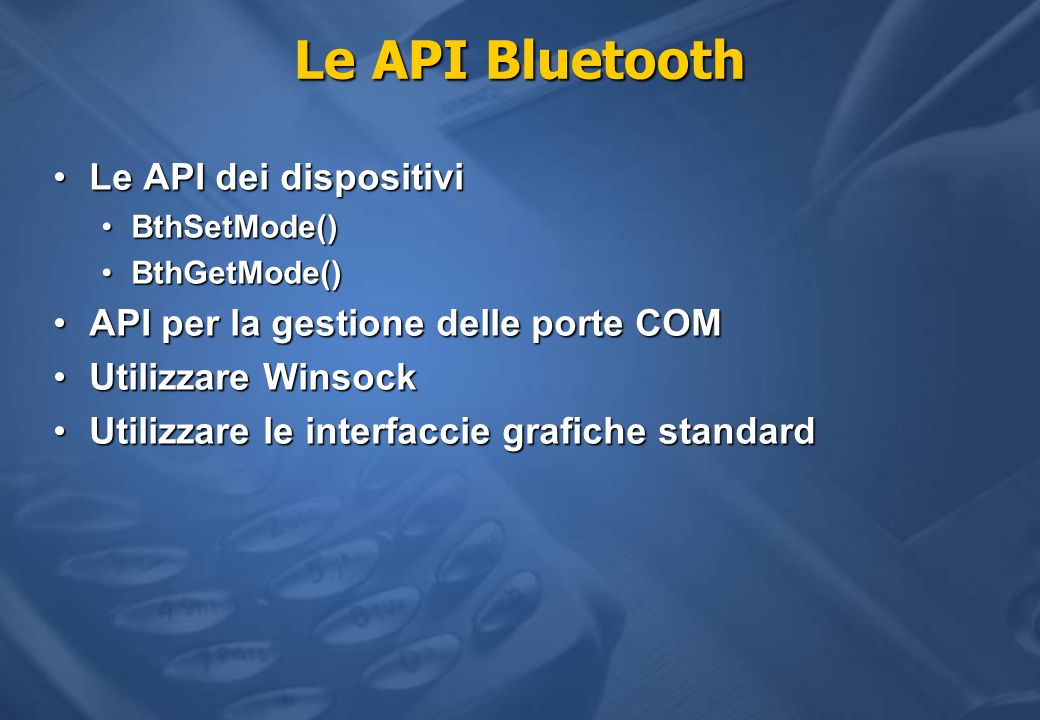 Le API Bluetooth Le API dei dispositivi