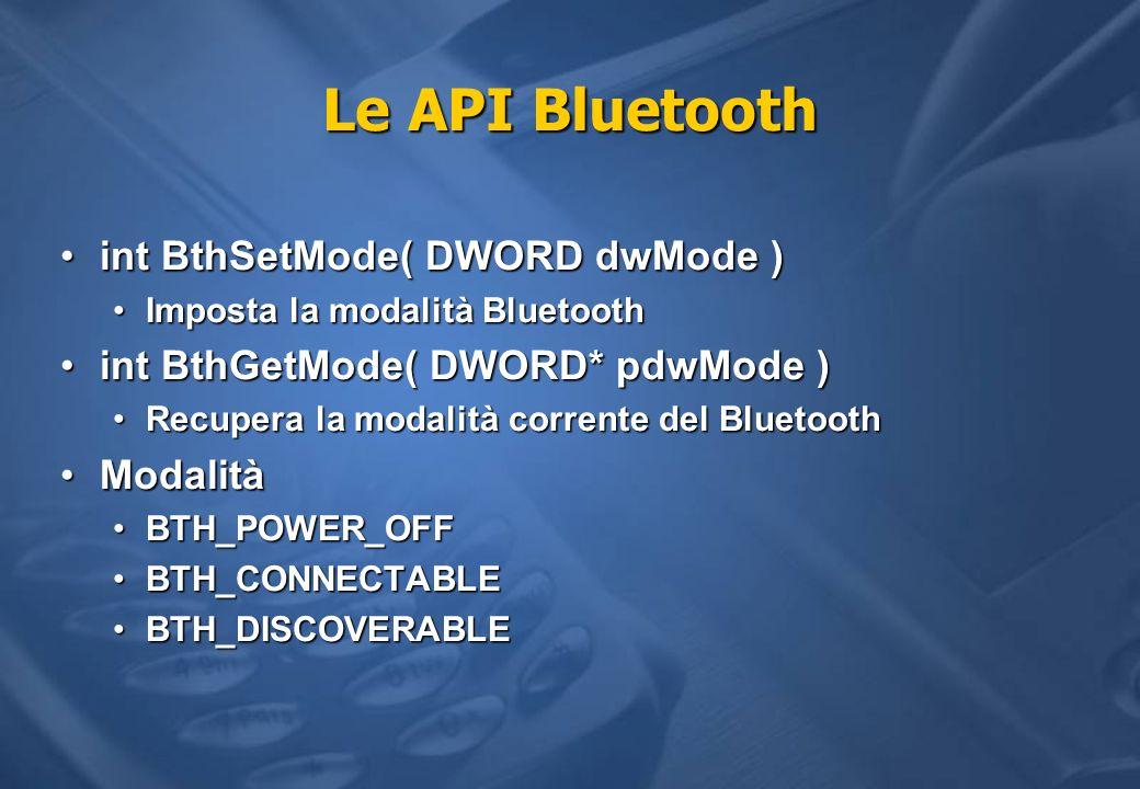 Le API Bluetooth int BthSetMode( DWORD dwMode )