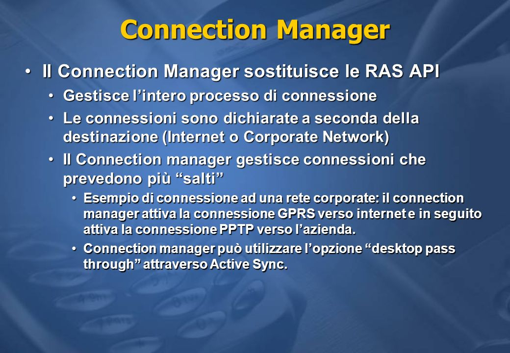 Connection Manager Il Connection Manager sostituisce le RAS API