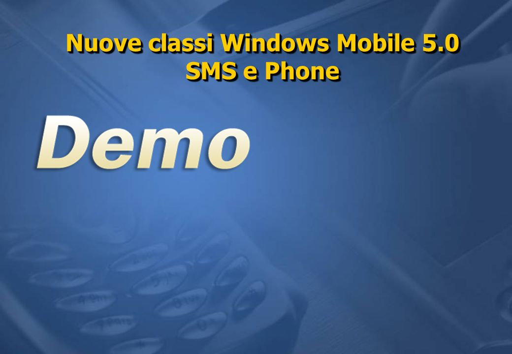 Nuove classi Windows Mobile 5.0 SMS e Phone