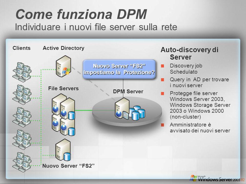 Come funziona DPM Individuare i nuovi file server sulla rete