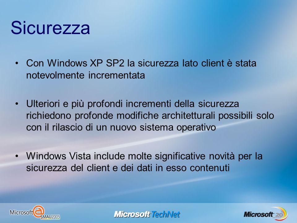 Sicurezza Con Windows XP SP2 la sicurezza lato client è stata notevolmente incrementata.