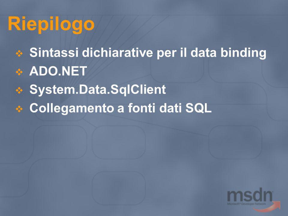 Riepilogo Sintassi dichiarative per il data binding ADO.NET