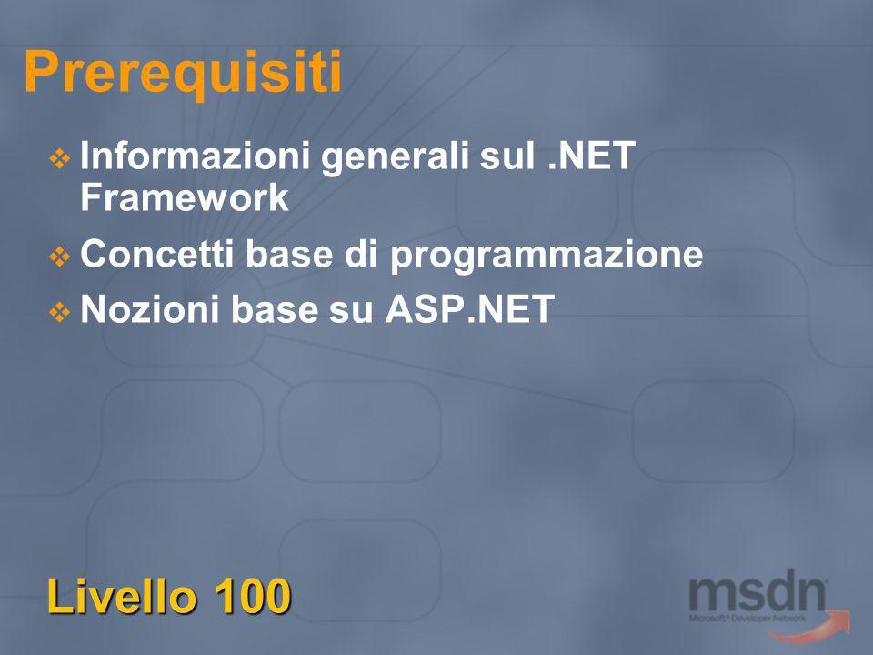 Prerequisiti Livello 100 Informazioni generali sul .NET Framework