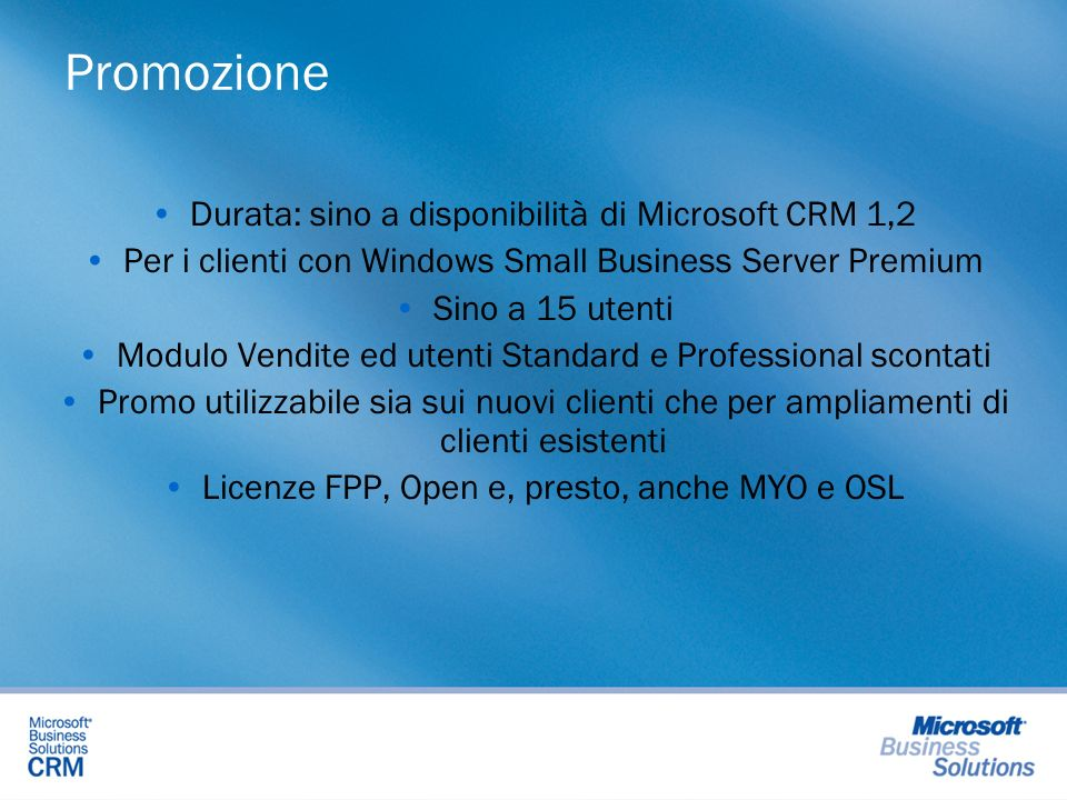 Promozione Durata: sino a disponibilità di Microsoft CRM 1,2
