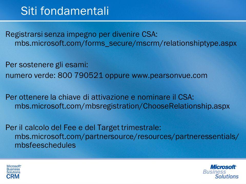 Siti fondamentali Registrarsi senza impegno per divenire CSA: mbs.microsoft.com/forms_secure/mscrm/relationshiptype.aspx.