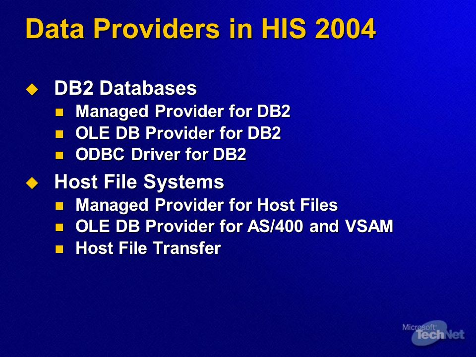 Data Providers in HIS 2004 DB2 Databases Host File Systems