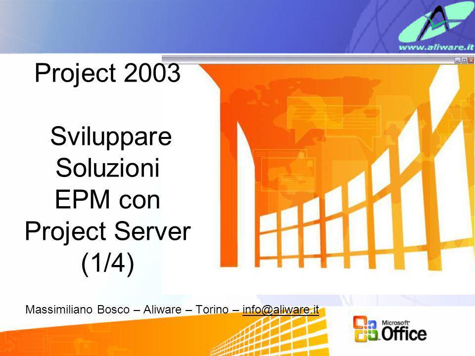 Project 2003 Sviluppare Soluzioni EPM con Project Server (1/4)