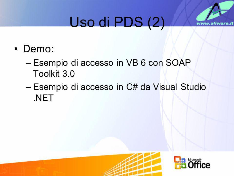 Uso di PDS (2) Demo: Esempio di accesso in VB 6 con SOAP Toolkit 3.0