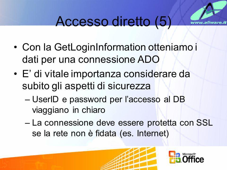 Accesso diretto (5) Con la GetLoginInformation otteniamo i dati per una connessione ADO.