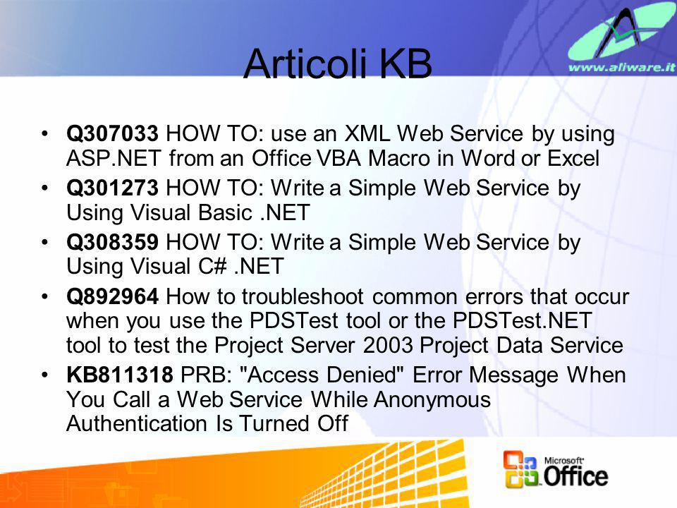 Articoli KBQ307033 HOW TO: use an XML Web Service by using ASP.NET from an Office VBA Macro in Word or Excel.