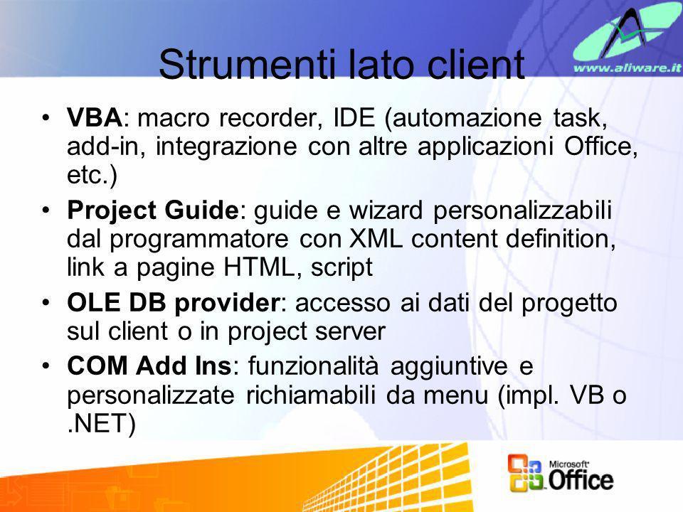 Strumenti lato client VBA: macro recorder, IDE (automazione task, add-in, integrazione con altre applicazioni Office, etc.)