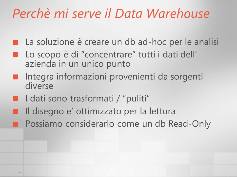 Perchè mi serve il Data Warehouse