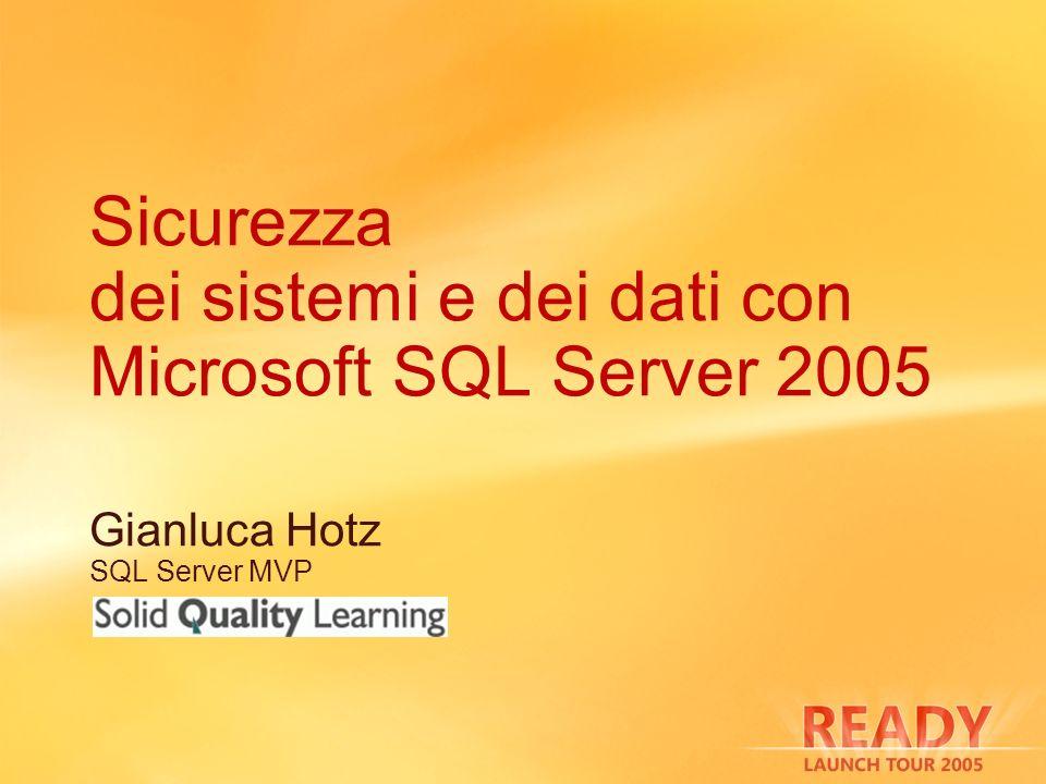 Sicurezza dei sistemi e dei dati con Microsoft SQL Server 2005