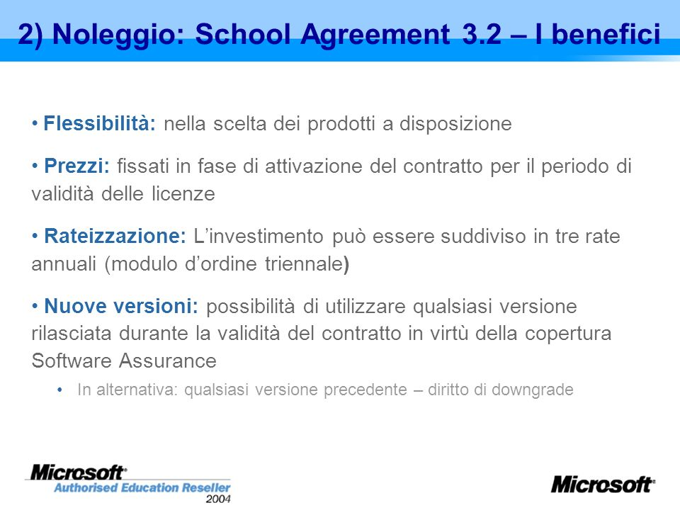 2) Noleggio: School Agreement 3.2 – I benefici