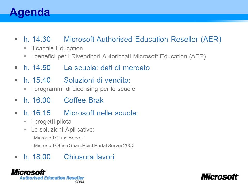 Agenda h. 14.30 Microsoft Authorised Education Reseller (AER)