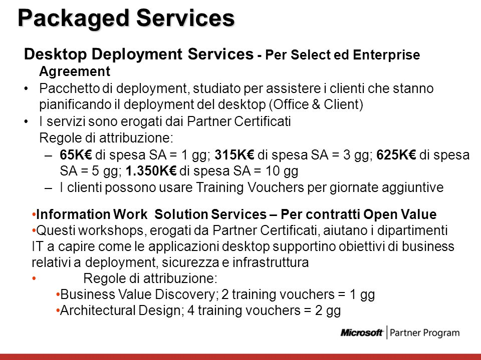 Packaged Services Desktop Deployment Services - Per Select ed Enterprise Agreement.