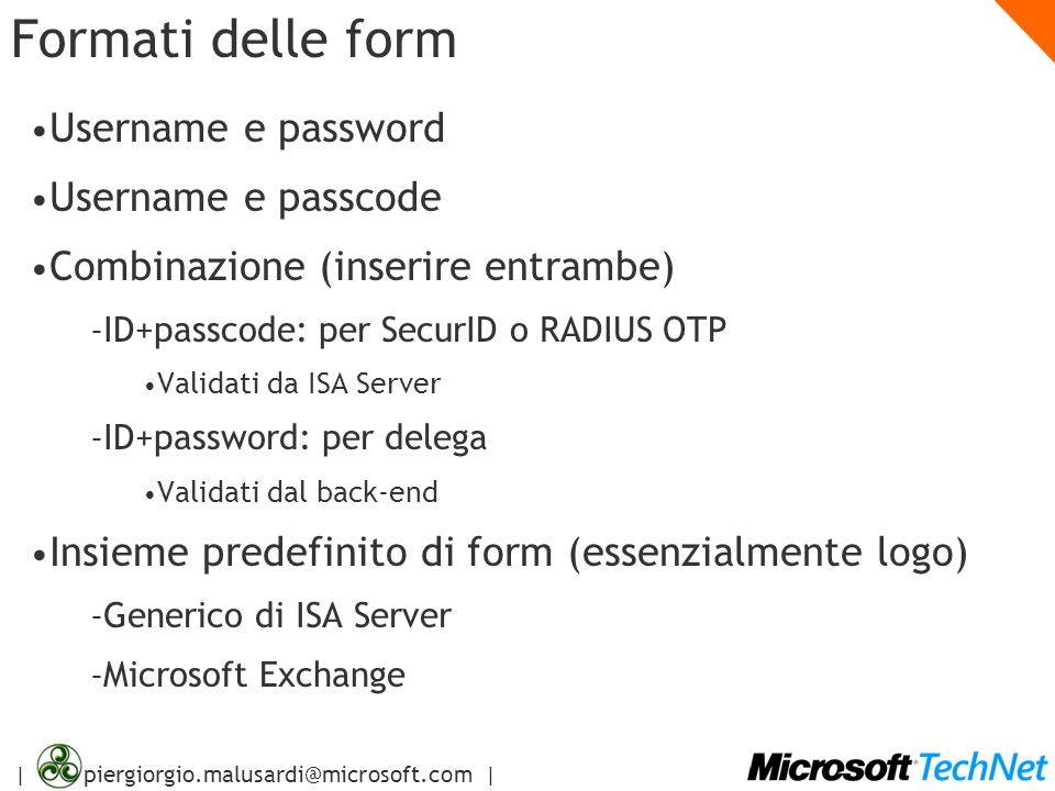 Formati delle form Username e password Username e passcode