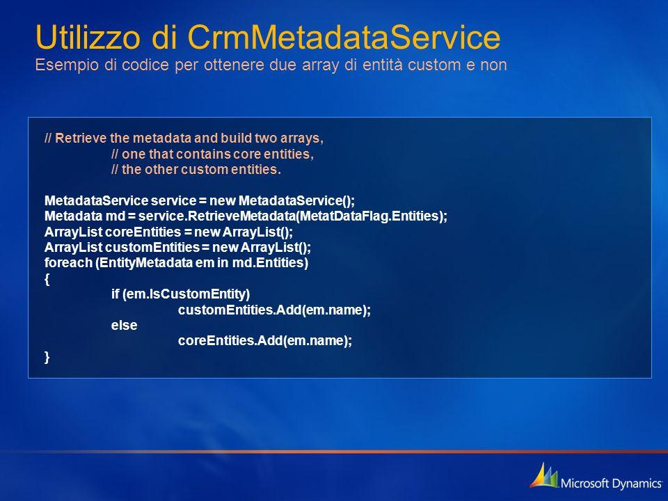Utilizzo di CrmMetadataService Esempio di codice per ottenere due array di entità custom e non