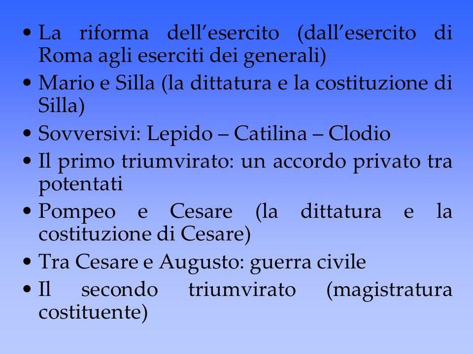 La riforma dell'esercito (dall'esercito di Roma agli eserciti dei generali)