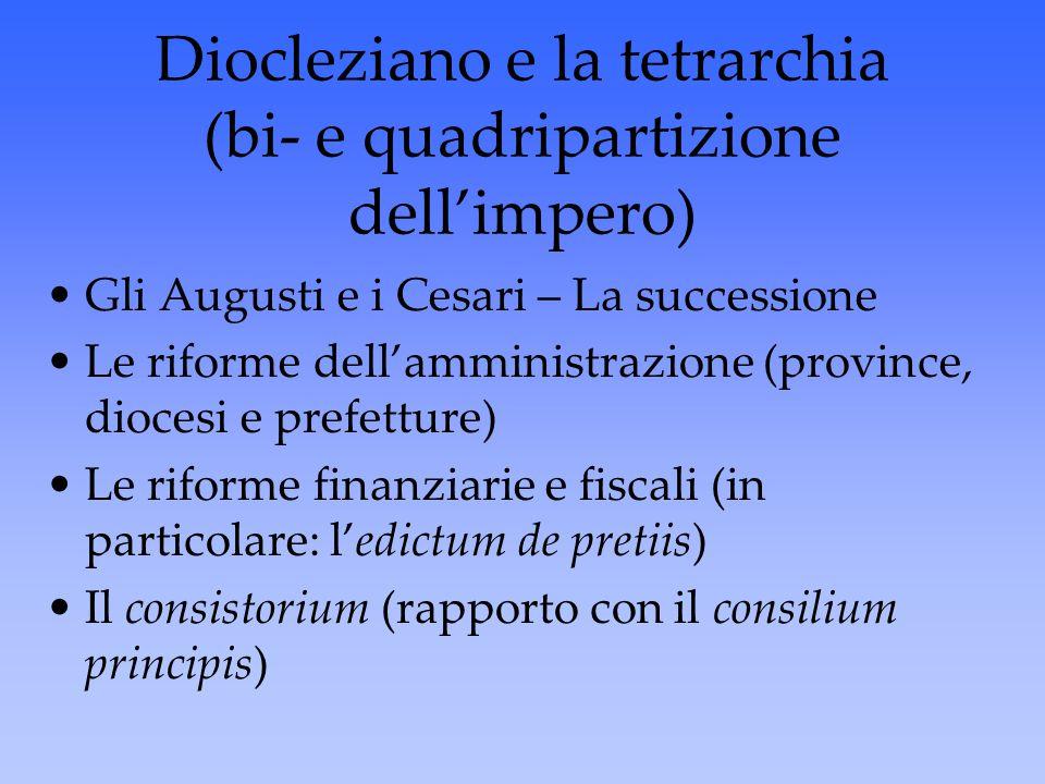 Diocleziano e la tetrarchia (bi- e quadripartizione dell'impero)