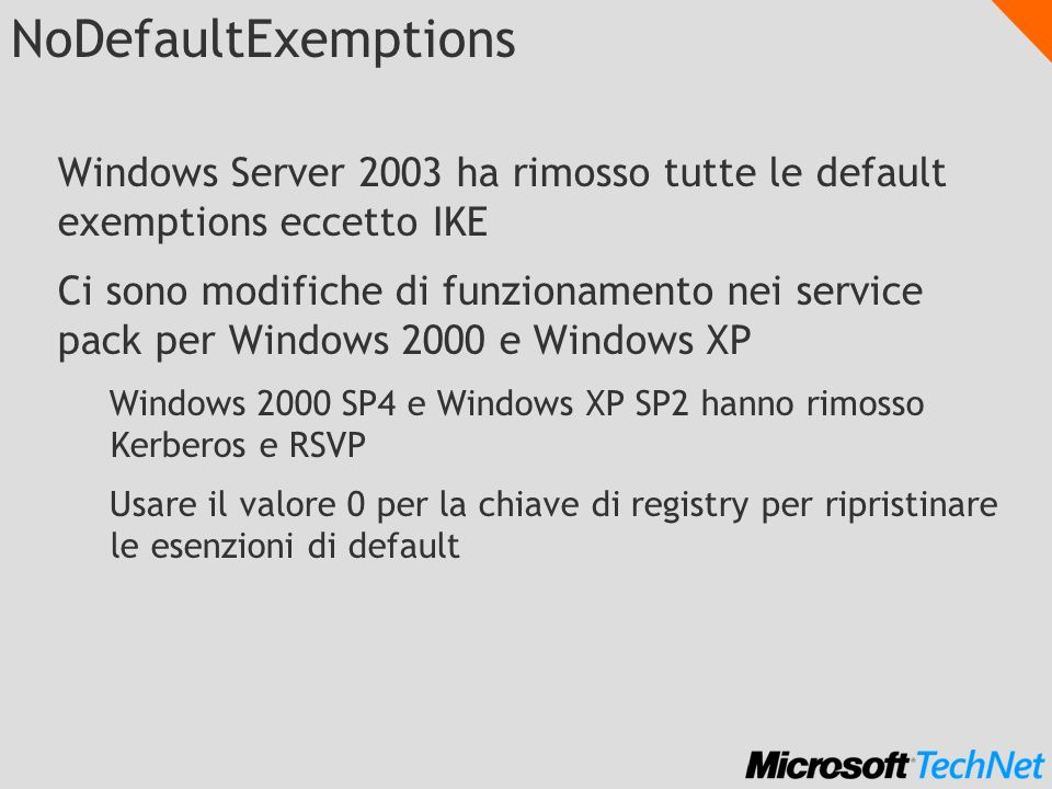 NoDefaultExemptions Windows Server 2003 ha rimosso tutte le default exemptions eccetto IKE.