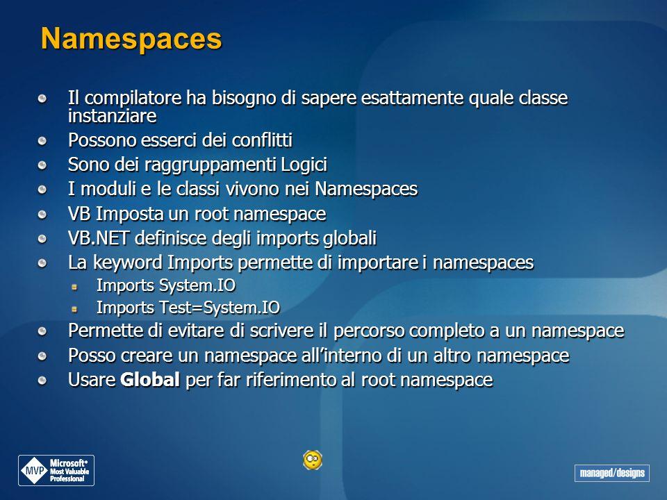 Namespaces Il compilatore ha bisogno di sapere esattamente quale classe instanziare. Possono esserci dei conflitti.