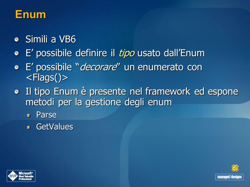 Enum Simili a VB6 E' possibile definire il tipo usato dall'Enum