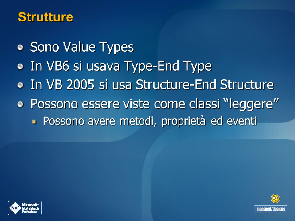In VB6 si usava Type-End Type