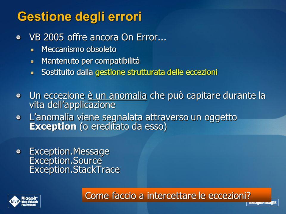 Gestione degli errori VB 2005 offre ancora On Error...
