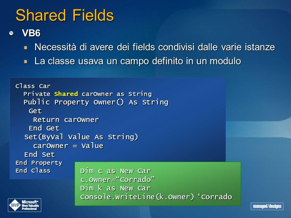 Shared Fields VB6. Necessità di avere dei fields condivisi dalle varie istanze. La classe usava un campo definito in un modulo.
