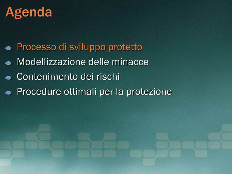 Agenda Processo di sviluppo protetto Modellizzazione delle minacce