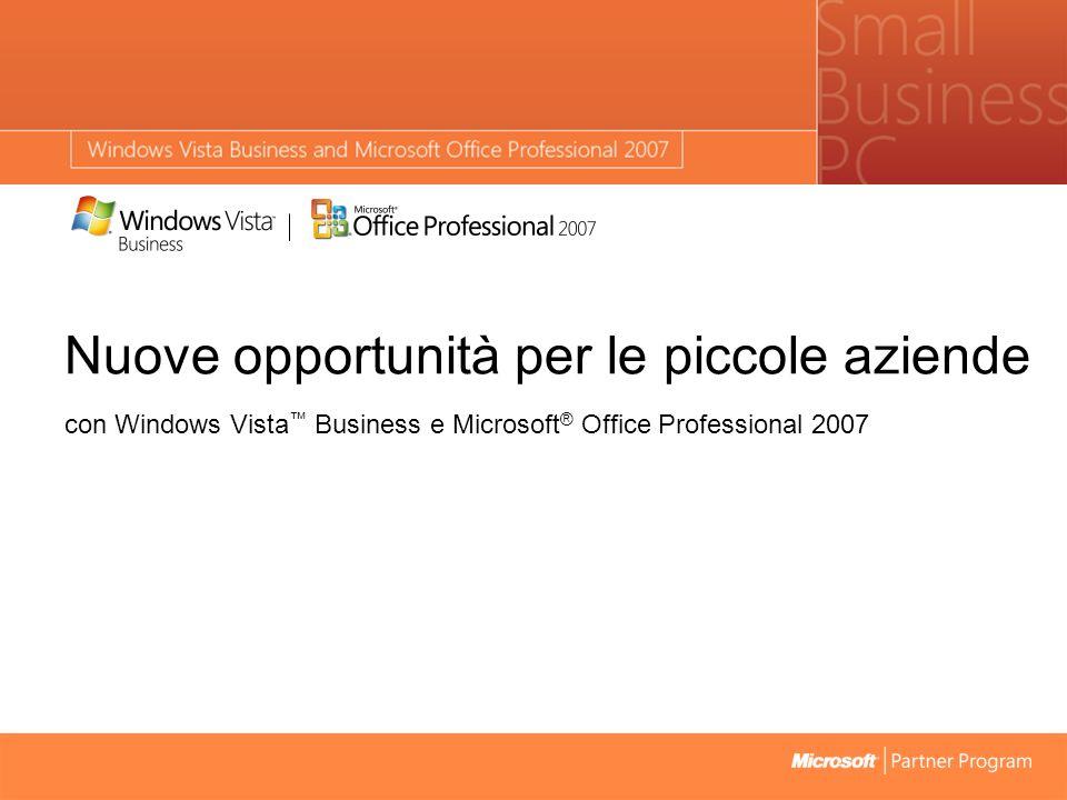 Nuove opportunità per le piccole aziende con Windows Vista™ Business e Microsoft® Office Professional 2007