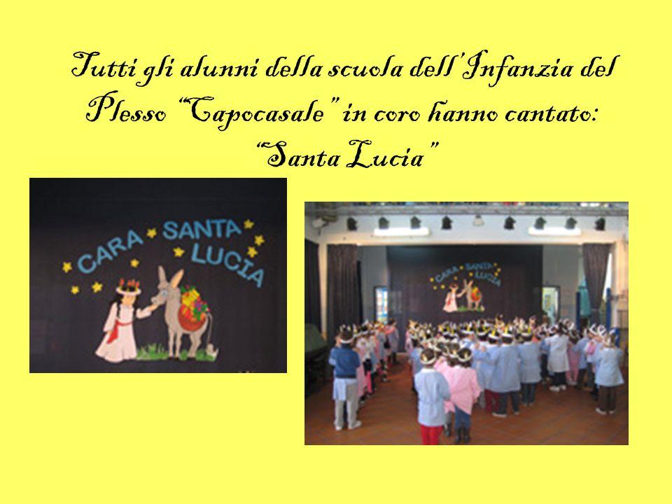 Tutti gli alunni della scuola dell'Infanzia del Plesso Capocasale in coro hanno cantato: Santa Lucia