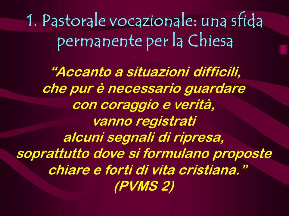 1. Pastorale vocazionale: una sfida permanente per la Chiesa