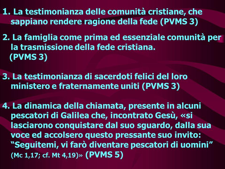 La testimonianza delle comunità cristiane, che sappiano rendere ragione della fede (PVMS 3)
