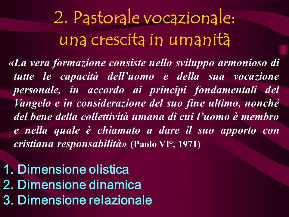 2. Pastorale vocazionale: una crescita in umanità