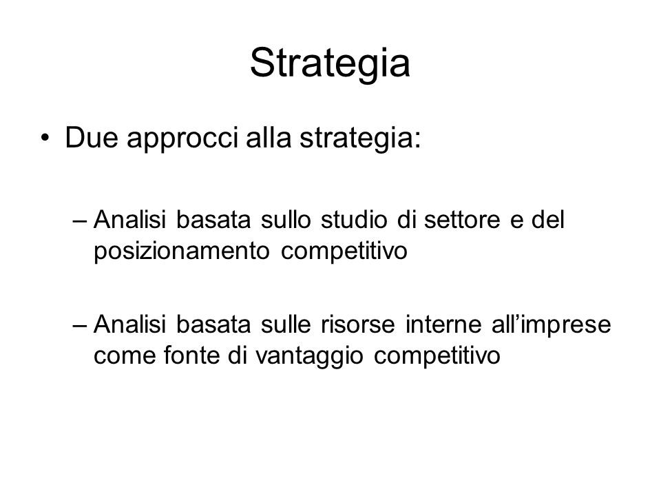 Strategia Due approcci alla strategia: