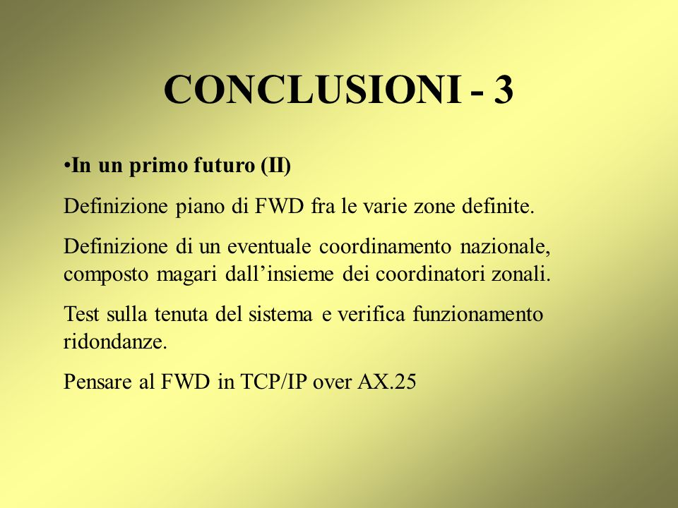 CONCLUSIONI - 3 In un primo futuro (II)