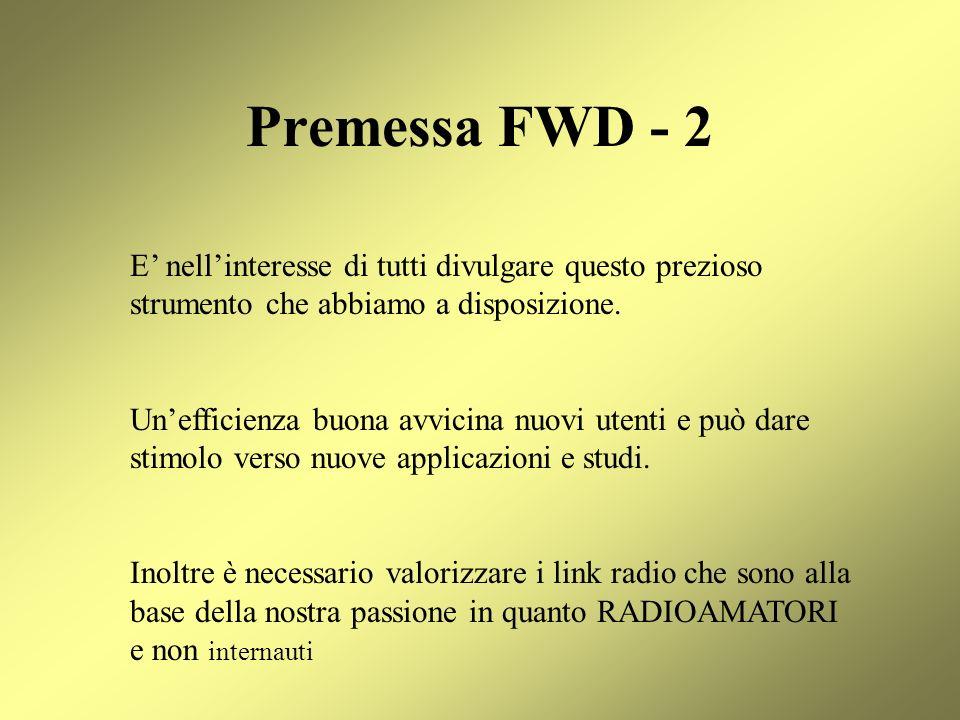 Premessa FWD - 2 E' nell'interesse di tutti divulgare questo prezioso strumento che abbiamo a disposizione.